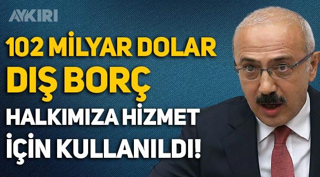 Lütfi Elvan: 102 milyar dolar dış borç halkımıza hizmet amacıyla kullanıldı