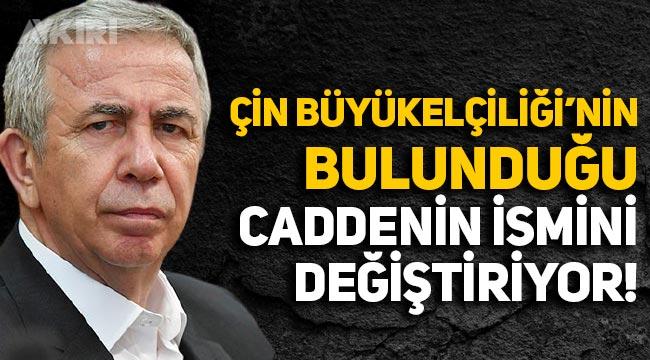 Mansur Yavaş, Çin Büyükelçiliği'nin bulunduğu caddenin adını değiştiriyor: Türksoy olacak!