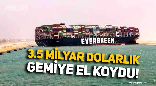 Mısır, 3.5 milyar dolarlık gemiye el koydu