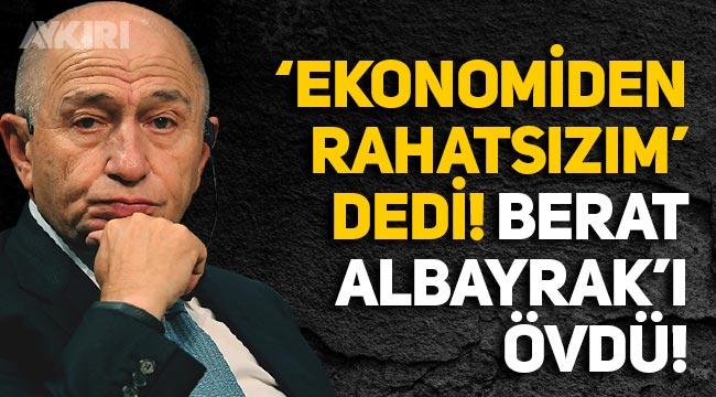 """Nihat Özdemir, """"Ekonomiden rahatsızım"""" dedi, Berat Albayrak'ı övdü"""