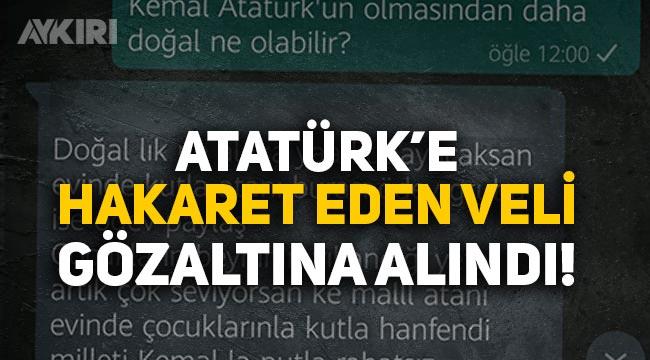 Ödev grubunda Atatürk'e hakaretlerde bulunan veli gözaltına alındı