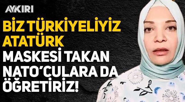 Pelikancı Hilal Kaplan: Biz Türkiyeliyiz, Atatürk maskesi takan NATO'culara da öğretiriz!