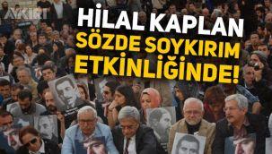 Pelikancı Hilal Kaplan'ın sözde Ermeni soykırımı etkinliğine katıldığı ortaya çıktı