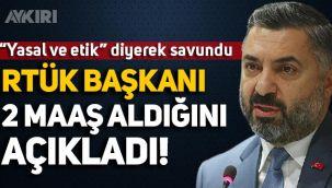 RTÜK Başkanı Ebubekir Şahin 2 maaş aldığını açıkladı: Yasal ve etiktir