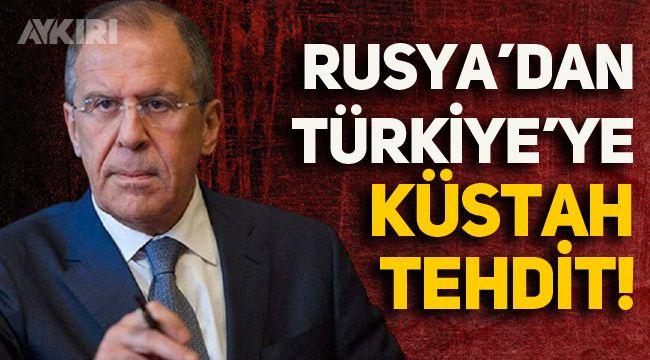 Rusya'dan Türkiye'ye küstah tehdit!