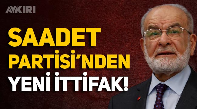 """Saadet Partisi'nden yeni ittifak çağrısı: """"Gelin 'Geçim ittifakı' kuralım"""""""