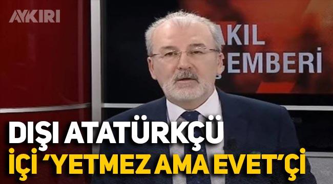 Sabahat Akkiraz'dan Hulki Cevizoğlu tepki: Dışı Atatürkçü içi 'yetmez ama evetçi'