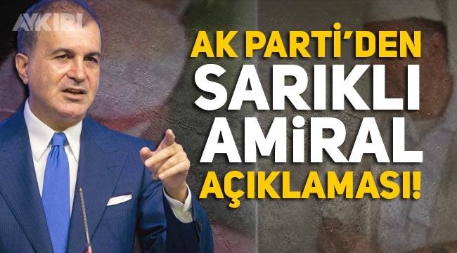 Sarıklı amiral ile ilgil AK Parti'den yeni açıklama