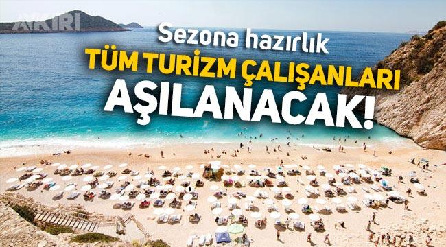 Sezona hazırlık başladı: Tüm turizm çalışanları aşılanacak