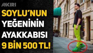 Süleyman Soylu'nun yeğeninin ayakkabısı 9 bin 500 TL!