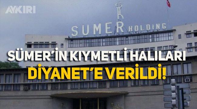 Sümer'in kıymetli Halıları Diyanet'e verildi!