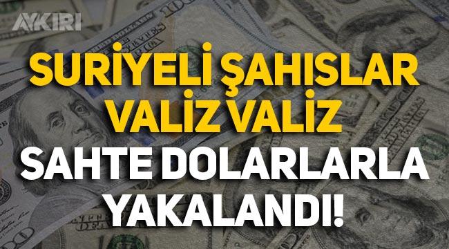 Suriyeli 2 şahıs valiz valiz sahte dolarları piyasaya sürecekken yakalandı!