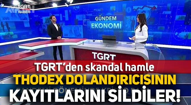 TGRT, programda konuk ettiği Thodex dolandırıcısının görüntülerini sildi!
