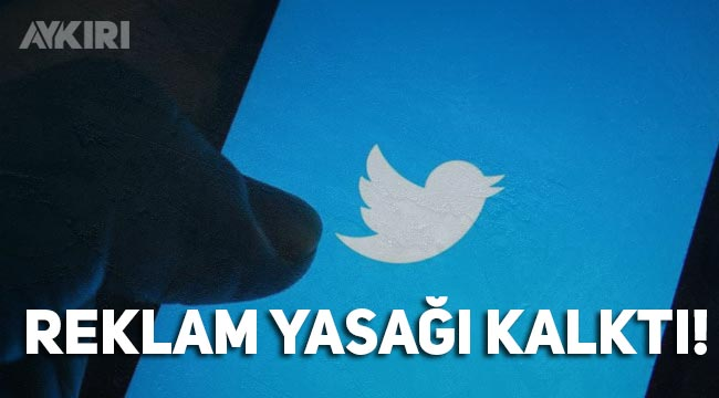 Twitter'a reklam yasağı kalktı