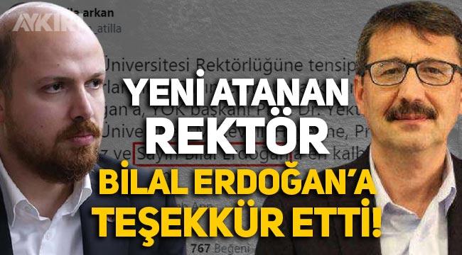 Yeni atanan rektör Atilla Arkan, Bilal Erdoğan'a teşekkür etti