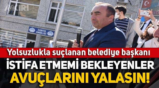 Yolsuzlukla suçlanan Belediye Başkanı Ali Sülük: İstifa etmemi bekleyenler avuçlarını yalasın