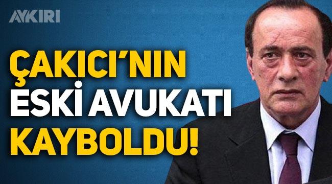 Alaattin Çakıcı'nın eski avukatı Mehmet Sinan İnce kayboldu!