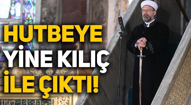 Ali Erbaş, Ayasofya'daki hutbeye yine kılıç ile çıktı!