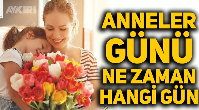 Anneler Günü ne zaman? 2021 Anneler Günü hangi gün? Anneler Günü sözleri, en güzel, anlamlı Anneler Günü mesajları