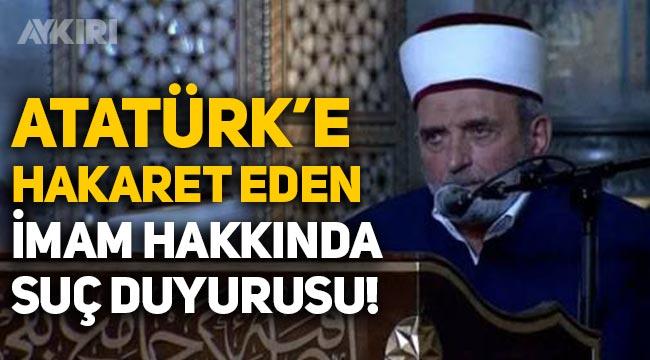 Atatürk'e hakaret eden imam Mustafa Demirkıran hakkında suç duyurusu!