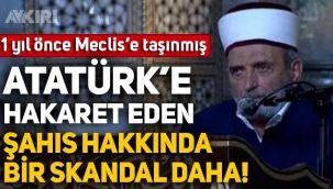 Atatürk'e hakaret eden Mustafa Demirkıran hakkında bir skandal daha: 1 yıl önce Meclis'e taşınmış!