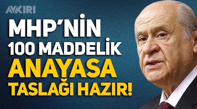 Bahçeli açıkladı: MHP'nin 100 maddelik Anayasa taslağı hazır!