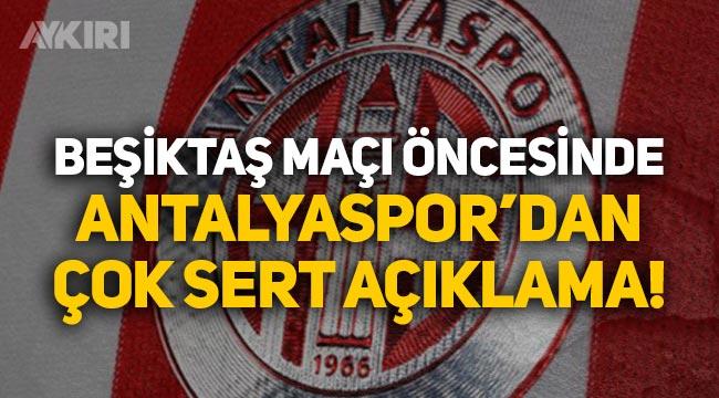 Beşiktaş maçı öncesinde Antalyaspor'dan çok sert açıklama!
