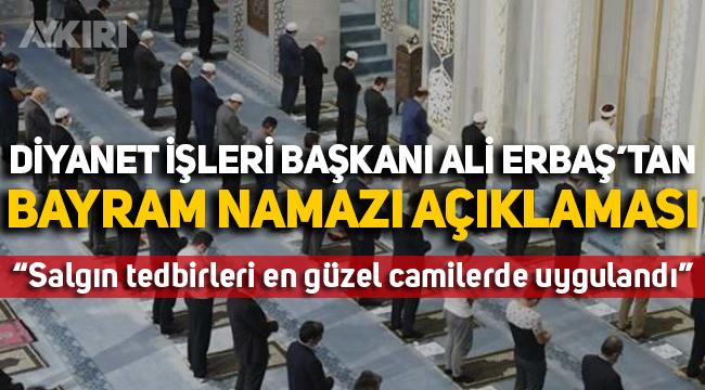 Diyanet İşleri Başkanı açıkladı! Bayram namazı camilerde kılınacak