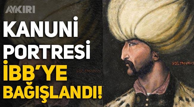 Ekrem İmamoğlu duyurdu: Kanuni Sultan Süleyman portresi İBB'ye bağışlandı