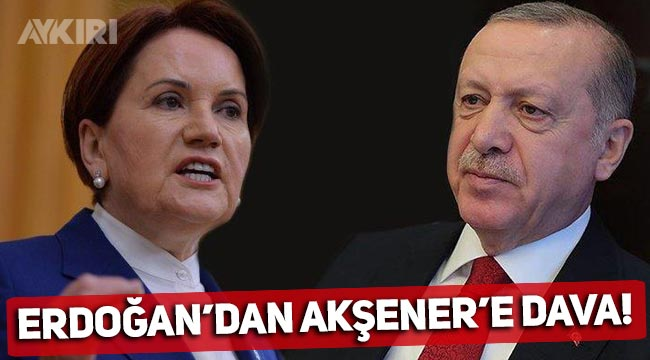 Erdoğan, Meral Akşener'e 250 bin TL'lik tazminat davası açtı