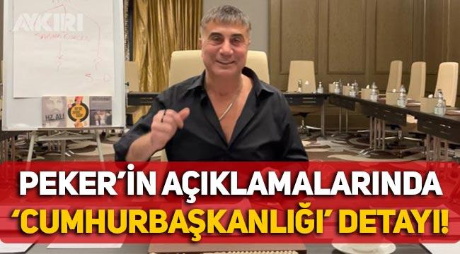 Eski İçişleri Bakanı Sadettin Tantan açıkladı: Sedat Peker'in videolarında 'Cumhurbaşkanlığı' detayı!