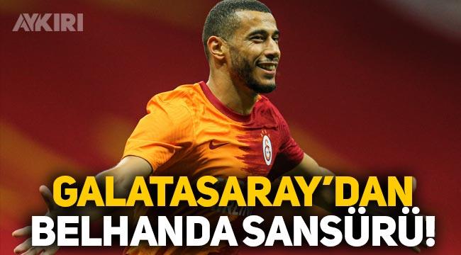 Galatasaray TV, Belhanda'yı sansürledi!