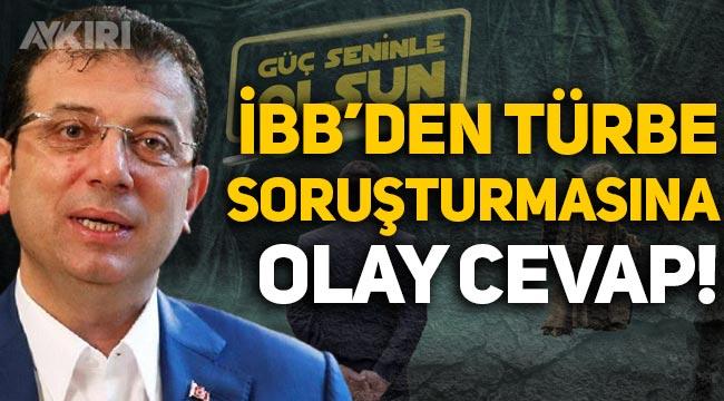 İBB'den Ekrem İmamoğlu'na açılan türbe soruşturmasına olay cevap!