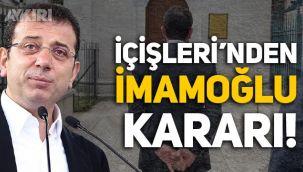 İçişleri Bakanlığı'ndan Ekrem İmamoğlu kararı!