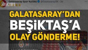 Maç sonu Galatasaray'dan Beşiktaş'a olay gönderme!
