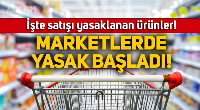 Marketlerde satış yasakları başladı: İşte marketlerde satılması yasaklanan ürünler