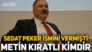 Metin Kıratlı kimdir? Sedat Peker'in videosunda adı geçmişti