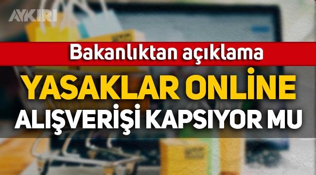 Online alışveriş yasak mı? İçişleri Bakanlığı'ndan açıklama