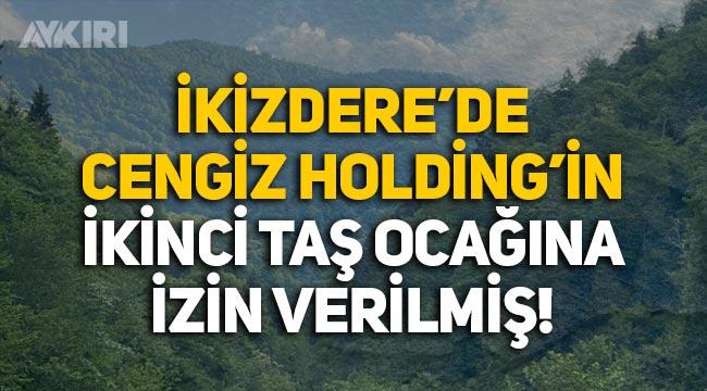 Rize İkizdere'de köylülerin direnişi sürerken Cengiz Holding'in ikinci taş ocağına izin çıktı!