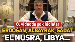 Sedat Peker 8. videosunu yayınladı: Erdoğan, Albayrak, SADAT, El Nusra, Libya...
