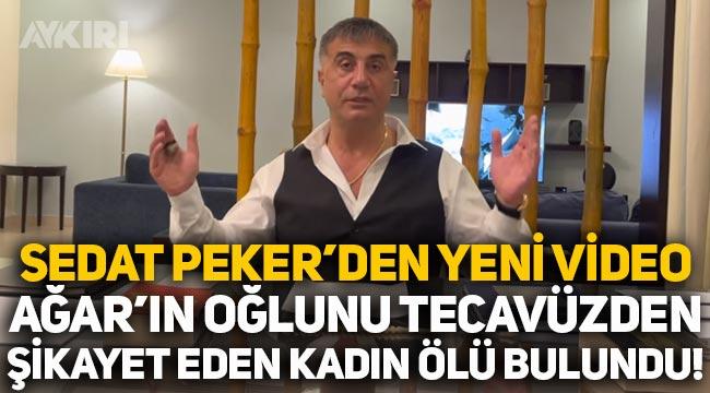 Sedat Peker'den ikinci video: Mehmet Ağar'ın oğlunu tecavüzden şikâyet eden kadın ertesi gün ölü bulundu
