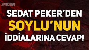 Sedat Peker'den Süleyman Soylu'nun kendisi hakkındaki iddialara cevap!