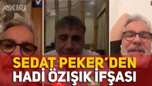 Sedat Peker, Hadi Özışık ile yaptığı görüşmeyi ifşa etti