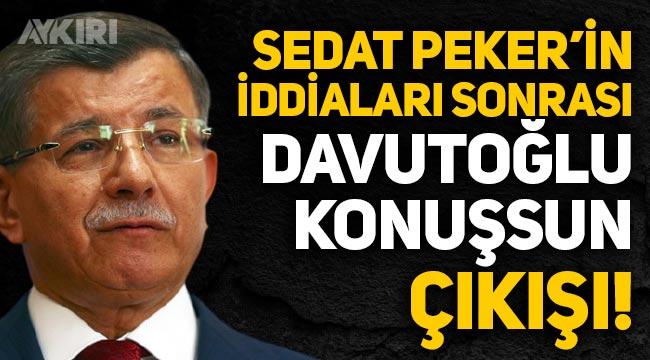 """Sedat Peker'in """"El Nusra'ya silah gönderildi"""" iddiası sonrasında Ahmet Davutoğlu çıkışı"""