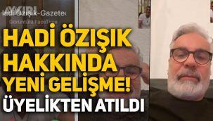 Sedat Peker'in görüşmelerini ifşa ettiği Hadi Özışık hakkında yeni gelişme: TGC üyeliğinden atıldı!