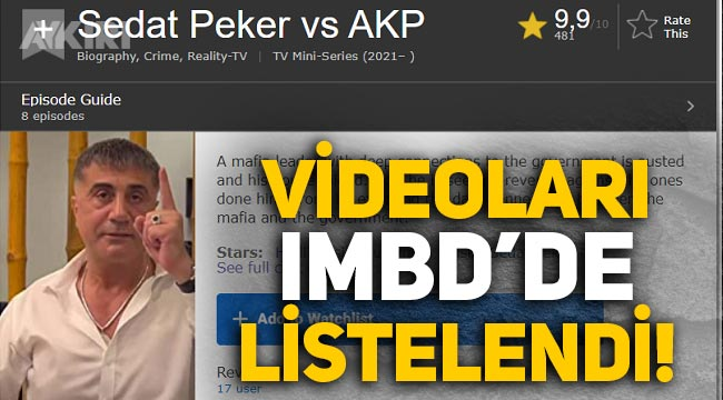 Sedat Peker'in videoları IMDb'de listelendi! 9,9 puan ile rekora koşuyor