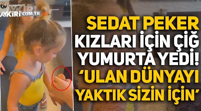 """Sedat Peker, kızları için çiğ yumurtayı kabuğuyla yedi: """"Ulan dünyayı yaktık sizin için"""""""