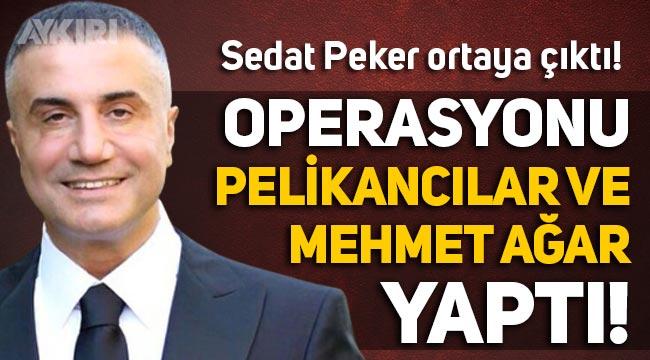"""Sedat Peker ortaya çıktı: """"Operasyonu, Pelikancılar ve Mehmet Ağar yaptı!"""""""