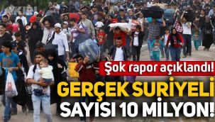 Şok rapor açıklandı: Gerçek Suriyeli sayısı 10 milyon!