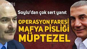 Süleyman Soylu'dan Sedat Peker'in iddialarına çok sert yanıt